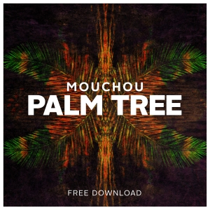 Mouchou - Palm Tree