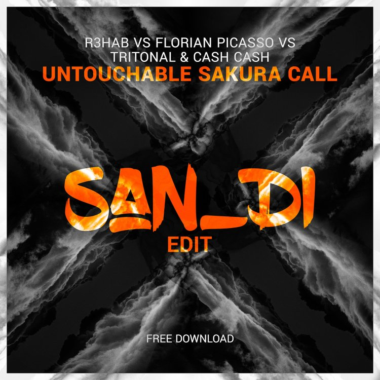 san di untouchable sakura call mashup edit free download